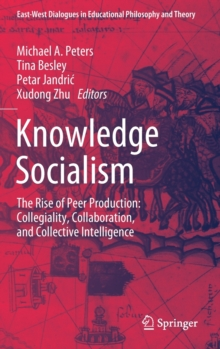 Image for Knowledge Socialism : Collegiality, Collaboration, and Collective Intelligence