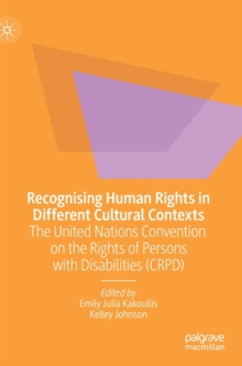 Image for Recognising human rights in different cultural contexts  : the United Nations Convention on the Rights of Persons with Disabilities (CRPD)