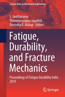 Image for Fatigue, Durability, and Fracture Mechanics : Proceedings of Fatigue Durability India 2019