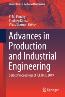Image for Advances in Production and Industrial Engineering : Select Proceedings of ICETMIE 2019