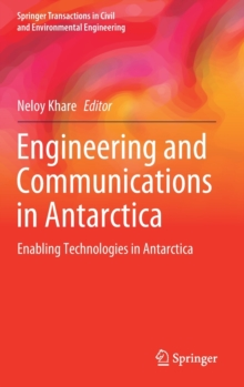 Image for Engineering and Communications in Antarctica : Enabling Technologies in Antarctica