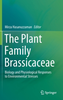 Image for The Plant Family Brassicaceae : Biology and Physiological Responses to Environmental Stresses