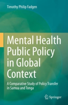 Image for Mental Health Public Policy in Global Context : A Comparative Study of Policy Transfer in Samoa and Tonga