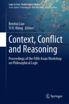 Image for Context, Conflict and Reasoning : Proceedings of the Fifth Asian Workshop on Philosophical Logic