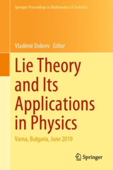 Image for Lie Theory and Its Applications in Physics : Varna, Bulgaria, June 2019