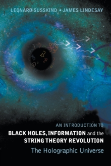 Image for Introduction To Black Holes, Information And The String Theory Revolution, An: The Holographic Universe