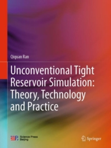 Image for Unconventional Tight Reservoir Simulation: Theory, Technology and Practice