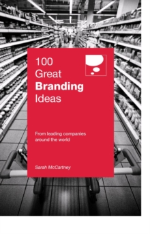 Image for 100 great branding ideas  : from leading companies around the world