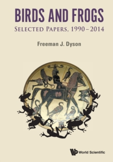 Image for Birds and frogs  : selected papers of Freeman Dyson, 1990-2014