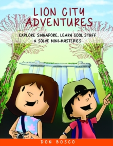 Image for Lion City adventures  : explore Singapore, learn cool stuff and solve mini-mysteries