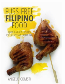 Image for Fuss-free Filipino food  : quick & easy dishes for everyday cooking