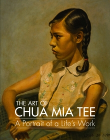 Image for The Art of Chua Mia Tee : A Portrait of a Life's Work