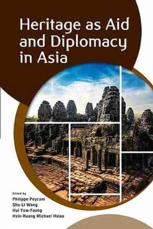 Image for Heritage as Aid and Diplomacy in Asia