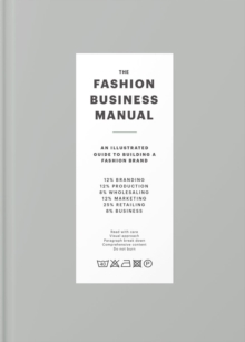 Image for The fashion business manual  : an illustrated guide to building a fashion brand