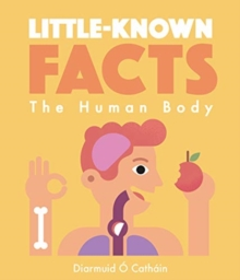 Image for Little-known facts - the human body