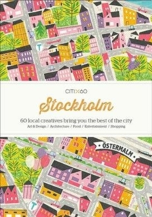 Image for CITIx60 City Guides - Stockholm (Updated Edition) : 60 local creatives bring you the best of the city