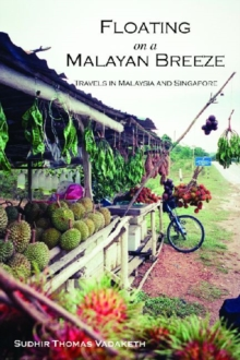 Image for Floating on a Malayan Breeze : Travels in Malaysia and Singapore
