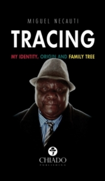 Image for Tracing  : my identity, origin and family tree