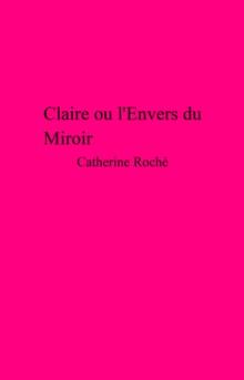 Image for Claire ou l'Envers du Miroir