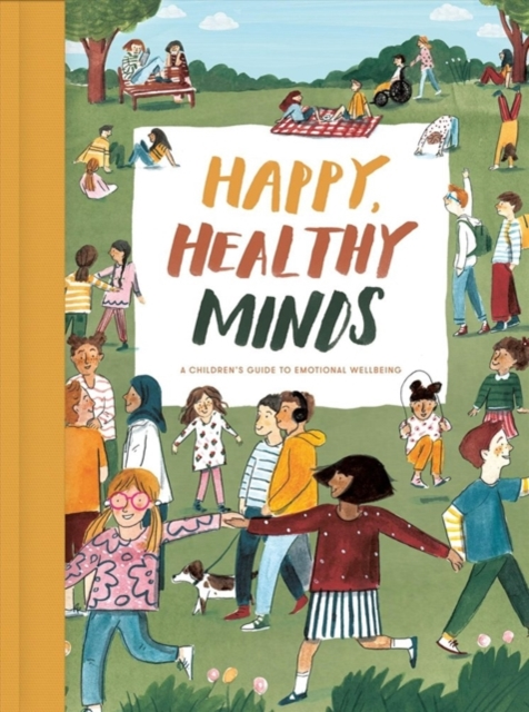 Image for Happy, Healthy Minds : A Children's Guide to Emotional Wellbeing