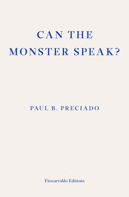 Image for Can The Monster Speak?: A Report to an Academy of Psychoanalysts
